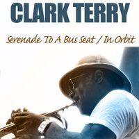 Serenade to a Bus Seat / In Orbit — Clark Terry, Thelonious Monk