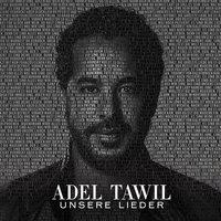 Unsere Lieder — Adel Tawil