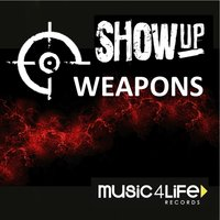 Weapons — Show Up