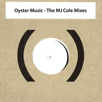 Oyster Music - The MJ Cole Mixes — Shaun Escoffery, MJ Cole, Blood, Shaun Escoffery|Blood