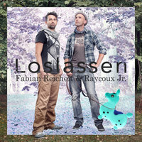 Loslassen [Bring Back the Love] — Fabian Reichelt & Raycoux Jr.