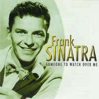 Someone to Watch Over Me — Frank Sinatra
