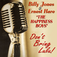 The Happiness Boys : Don't Bring Lulu — Billy Jones, Ernest Hare