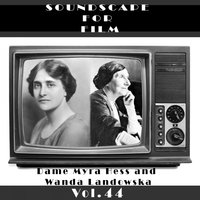 Classical SoundScapes For Film, Vol. 44 — Myra Hess
