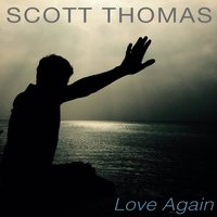 Love Again — Scott Thomas