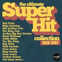 The Ultimate Super Hit Collection 1928-1953 — сборник