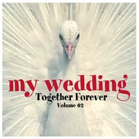 My Wedding - Together Forever, Vol. 2 — сборник