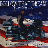 Follow That Dream — Tony Martino