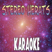 Stereo hearts (In the style of Gym class heroes - ft. Adam Levine) — The Original (Karaoke)