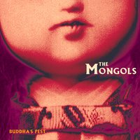Buddha's Pest — The Mongols