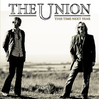 This Time Next Year — The Union