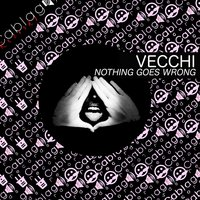 Nothing Goes Wrong — Vecchi