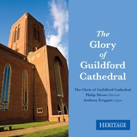 The Glory of Guildford Cathedral — Herbert Howells, Henry Balfour Gardiner, Philip Moore, The Choir Of Guildford  Cathedral