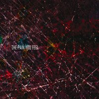 The Pain You Feel — R