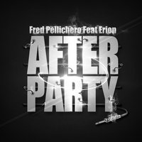 After Party Remix — Fred Pellichero, Erion