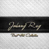 Best Hits Collection of Johnny Ray — Johnnie Ray, Johnny Ray