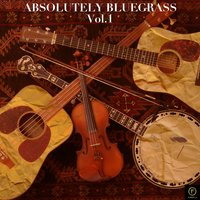 Absolutely Bluegrass, Vol. 1: Y'all Come — сборник