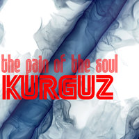 The Pain of the Soul — KURGUZ