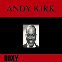 Andy Kirk — Andy Kirk & His Twelve Clouds of Joys