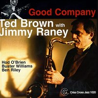 Good Company — Jimmy Raney, Buster Williams, Ben Riley, Ted Brown, Hod O'Brien