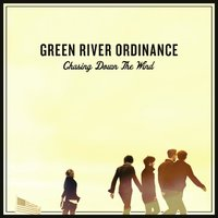 Chasing Down the Wind — Green River Ordinance