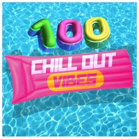 100 Chill out Vibes — Chill Out, Buddha Zen Chillout Bar Music Café, Chill Out Music Cafe, Buddha Zen Chillout Bar Music Cafe|Chill Out|Chill Out Music Cafe