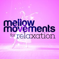 Mellow Movements for Relaxation — сборник