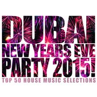 Dubai New Years Eve Party 2015! — сборник