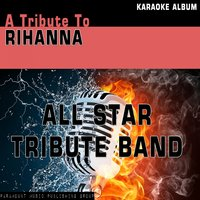 A Tribute to Rihanna — All Star Tribute Band