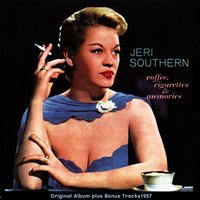 Coffee, Cigarettes & Memories — Jeri Southern, Orchestra conducted by Lennie Hayton, Irving Berlin