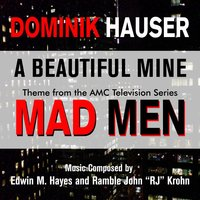 """a Beautiful Mine"" - Theme from the Amc Series ""Mad Men"" by Edwin M. Hayes and Rj Krohn — Dominik Hauser"