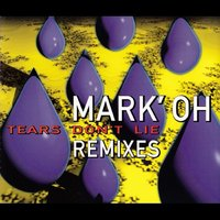 Tears Don't Lie — Mark 'Oh