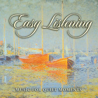 Easy Listening — Music for Quiet Moments