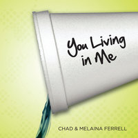 You Living In Me — Chad & Melaina Ferrell