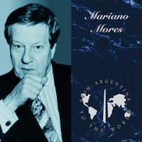 From Argentina To The World — Mariano Mores