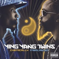 Chemically Imbalanced — Ying Yang Twins