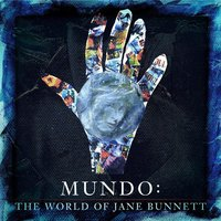 Mundo:  The World Of Jane Bunnett — Jane Bunnett