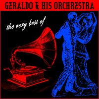 The Very Best Of — Geraldo & His Orchestra