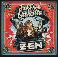 Zen — Fast Food Orchestra