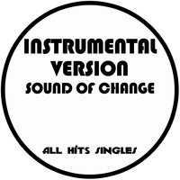 Sound of Change - Single — All Hits Singles