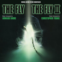 The Fly, The Fly II — Christopher Young, Howard Shore