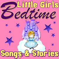 Little Girls Bedtime Songs & Stories — сборник