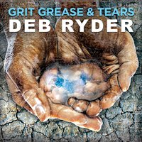 Grit Grease & Tears — Deb Ryder