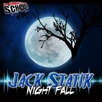 Night Fall — Jack Statik