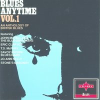 Blues Anytime - Vol.1 An Anthology Of British Blues — сборник