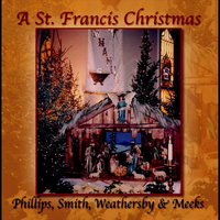 A St. Francis Christmas — Phillips, Smith, Weathersby & Meeks