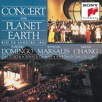 Concert for Planet Earth — Plácido Domingo, Wynton Marsalis, Sarah Chang, Gal Costa, Denyce Graves