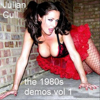 1980s Demos, Vol. 1 — Julian Cull