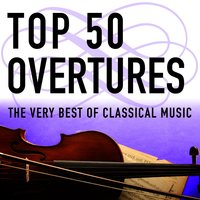 Top 50 Overtures - The Very Best of Classical Music — сборник