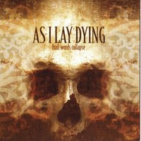 Frail Words Collapse — As I Lay Dying